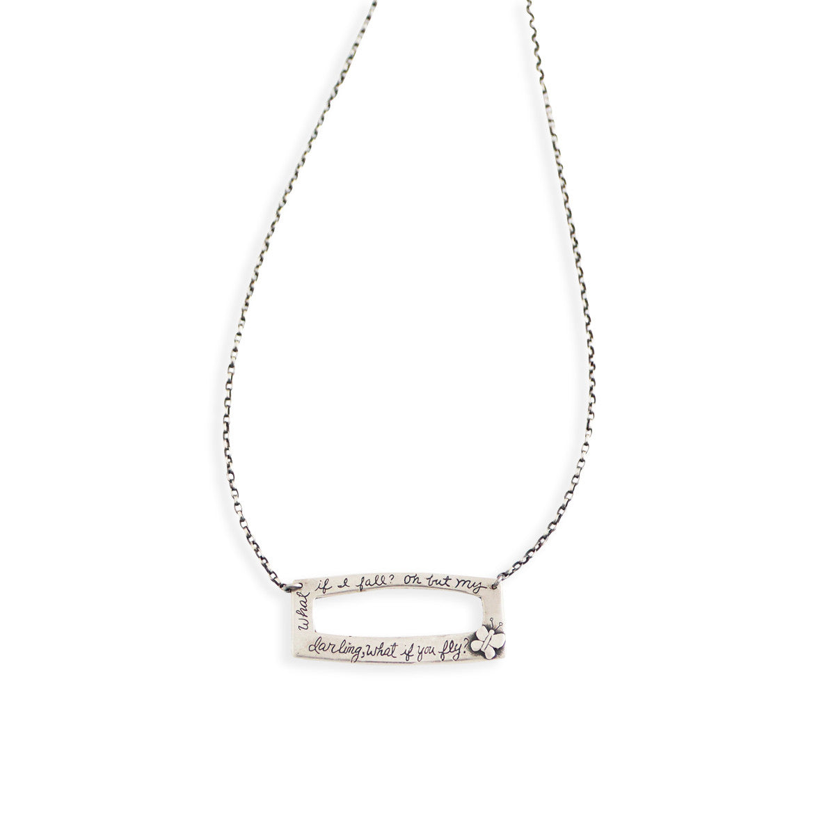 What if I fall? Oh but my darling, what if you fly? Necklace