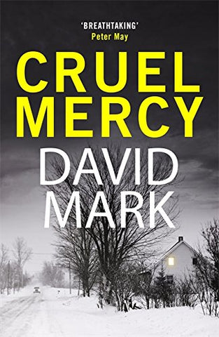 Cruel Mercy: The 6th DS McAvoy Novel by David Mark
