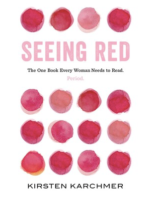 Seeing Red, the book all women need to read.