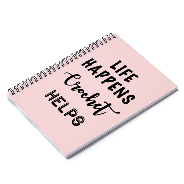 """Life Happens, Crochet Helps"" Black Letters - Spiral Notebook - Ruled Line"
