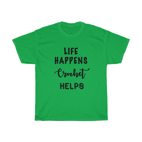 """Life Happens, Crochet Helps"" - Unisex Heavy Cotton Tee"