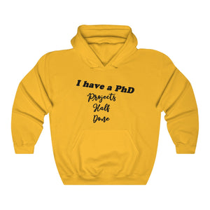 """I have a PhD - Projects Half Done"" - Unisex Heavy Blend™ Hooded Sweatshirt"