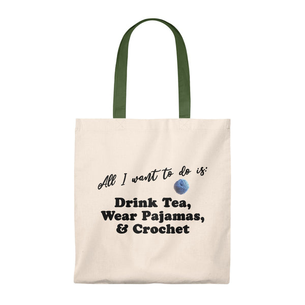 """All I want is: Drink Tea, Wear Pajamas & Crochet"" - Tote Bag - Vintage"