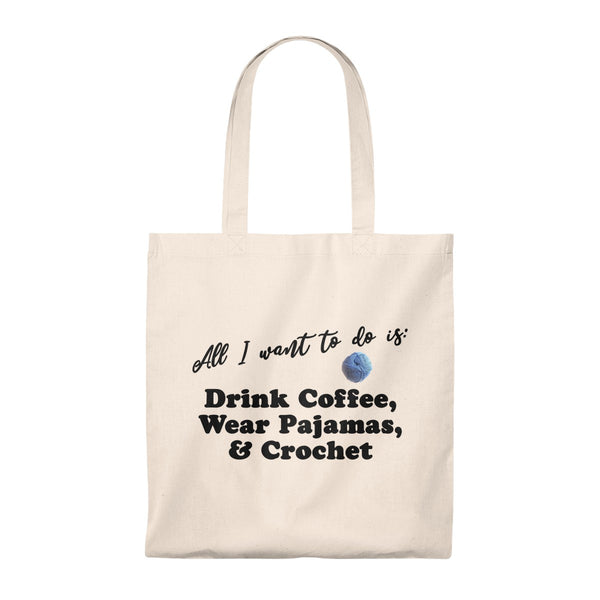 """All I want to do is: Drink Coffee, Wear Pajama & Crochet"" - Tote Bag - Vintage"