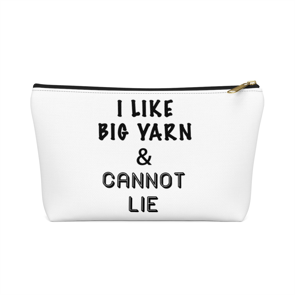 """I Like Big Yarn & Cannot Lie"" - White Accessory Pouch"