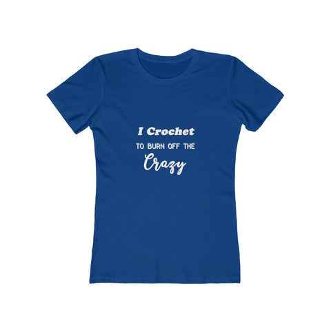 """I crochet to burn off the crazy"" - T-Shirt with WHITE Letters"