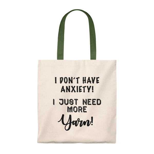 """I don't have Anxiety, I just need more Yarn""- Tote Bag - Vintage"