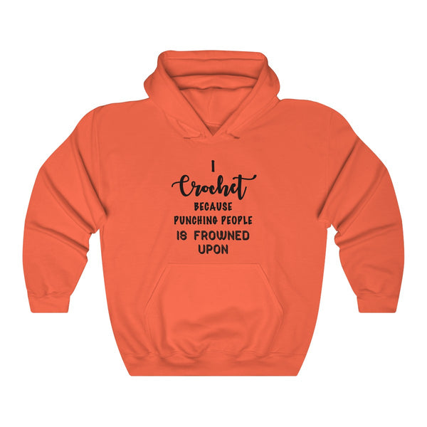 """I Crochet Because Punching People Is Frowned Upon""  Unisex Heavy Blend™ Hooded Sweatshirt"