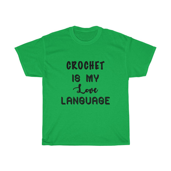 """Crochet is my Love Language"" - Unisex Heavy Cotton Tee"