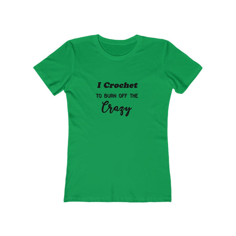 """I crochet to burn off the crazy"" - T-Shirt"