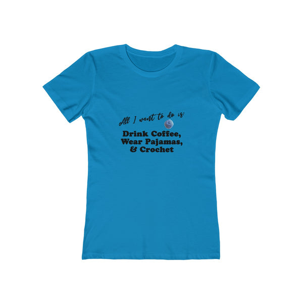"""All I want is: Drink Coffee, Wear Pajamas and Crochet"" - T-Shirt"