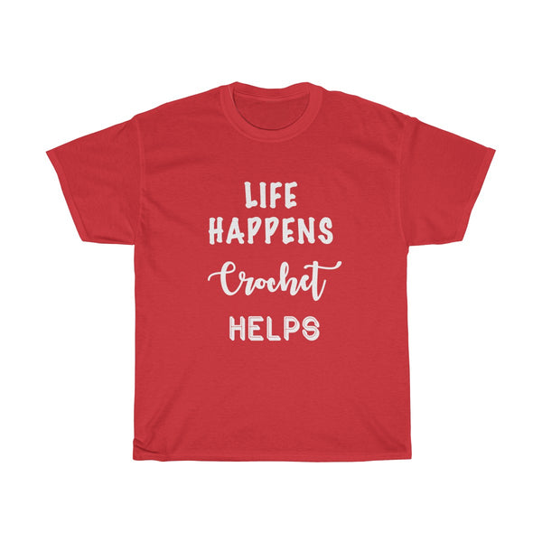 """Life Happens, Crochet Helps"" - Unisex Heavy Cotton Tee with WHITE Letters"