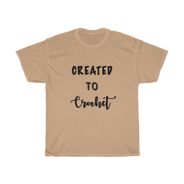 """Created to Crochet"" - Unisex Heavy Cotton Tee"