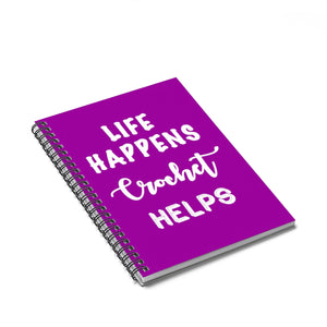 """Life Happens, Crochet Helps"" White Letters - Spiral Notebook - Ruled Line"
