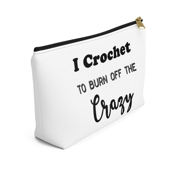 """I Crochet To Burn Off The Crazy"" - White Accessory Pouch"