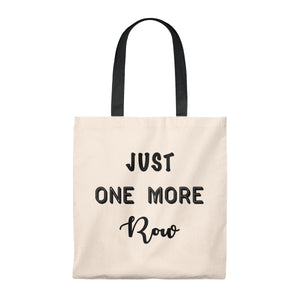 """Just One More Row""- Tote Bag - Vintage"