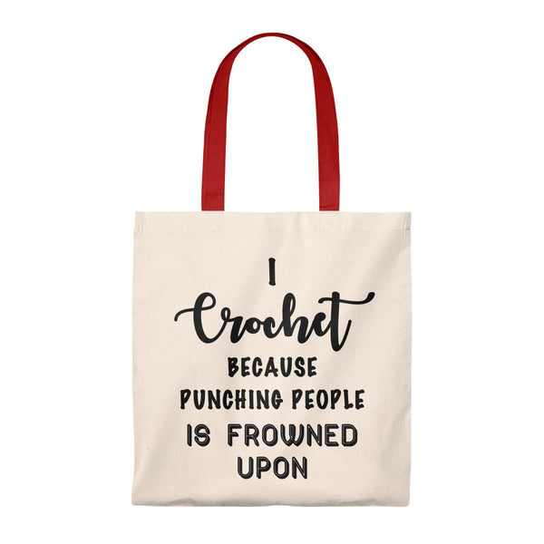 """I Crochet Because Punching People Is Frowned Upon"" - Tote Bag - Vintage"