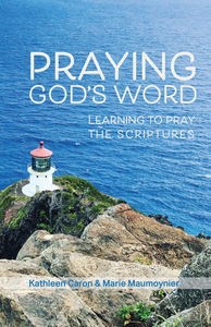 COMING SOON!  Praying God's Word: Learning to Pray the Scriptures