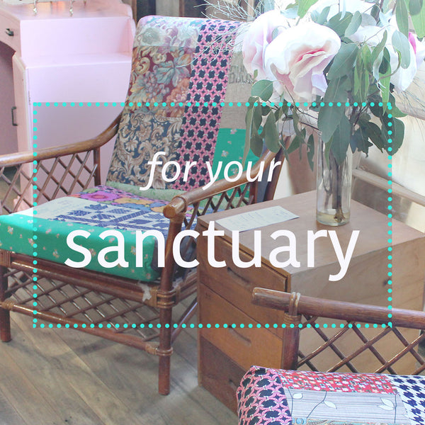 For your Sanctuary