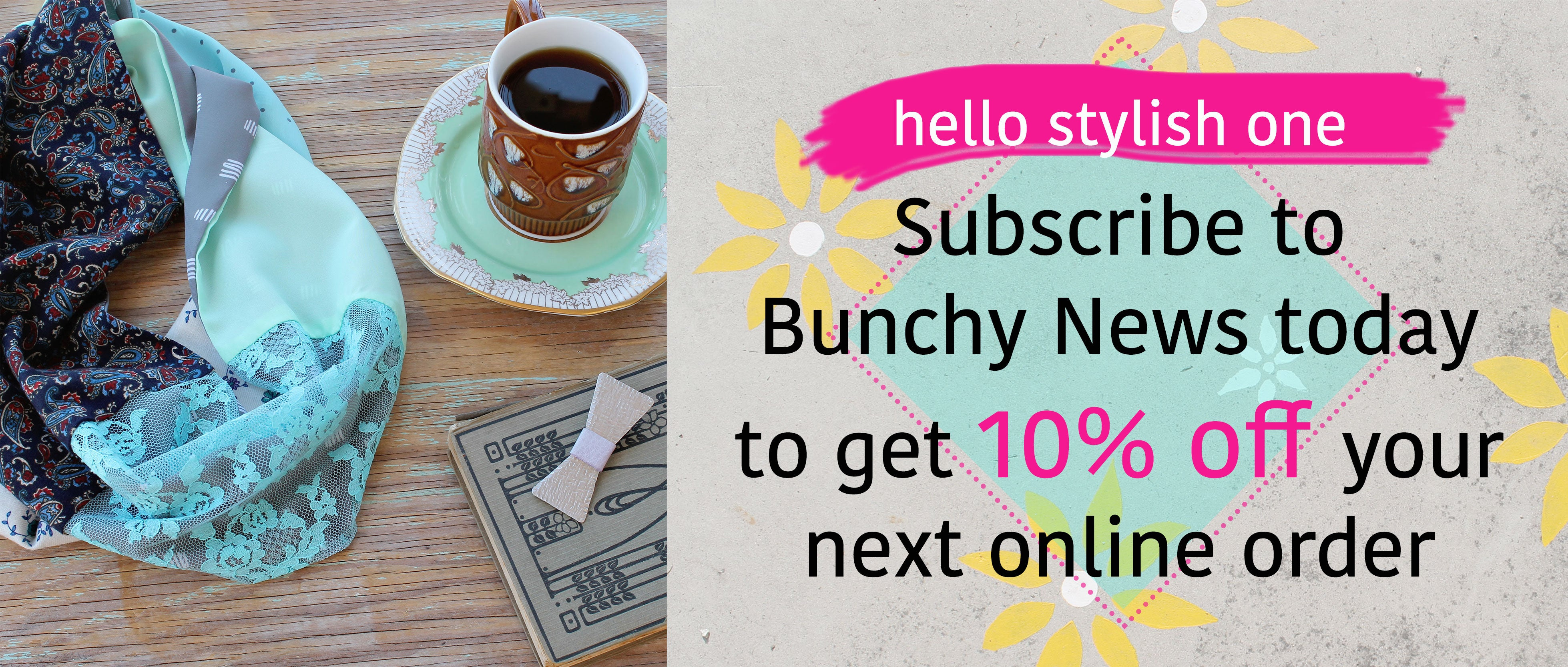 Join our Bunchy News mailing list to receive 10% off your next online order