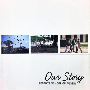 Our Story-Regents School of Austin 25th Anniversary Book
