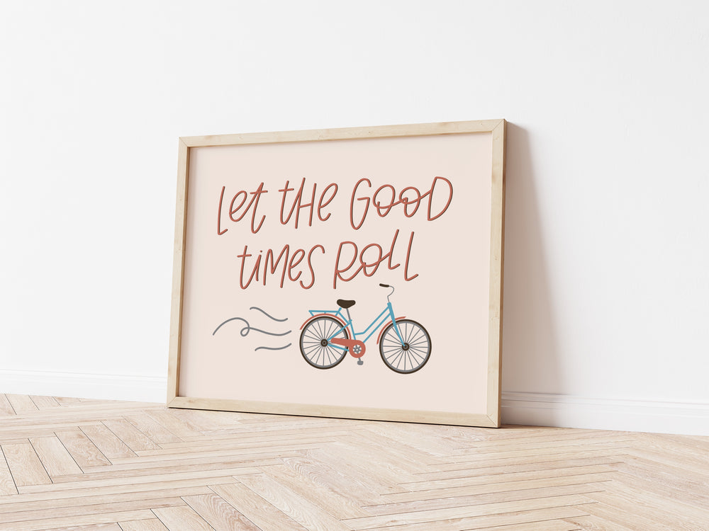 Let The Good Times Roll Print