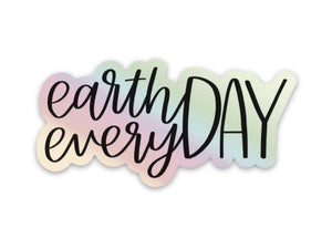 Earth Day Every Day Sticker | Holographic Earth Day Sticker | Cute Recycle Sticker for Laptops