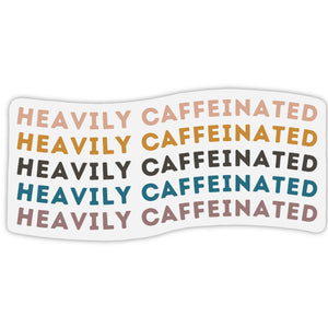 Heavily Caffeinated Sticker