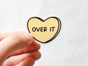 Over It Sweetheart Style Sticker