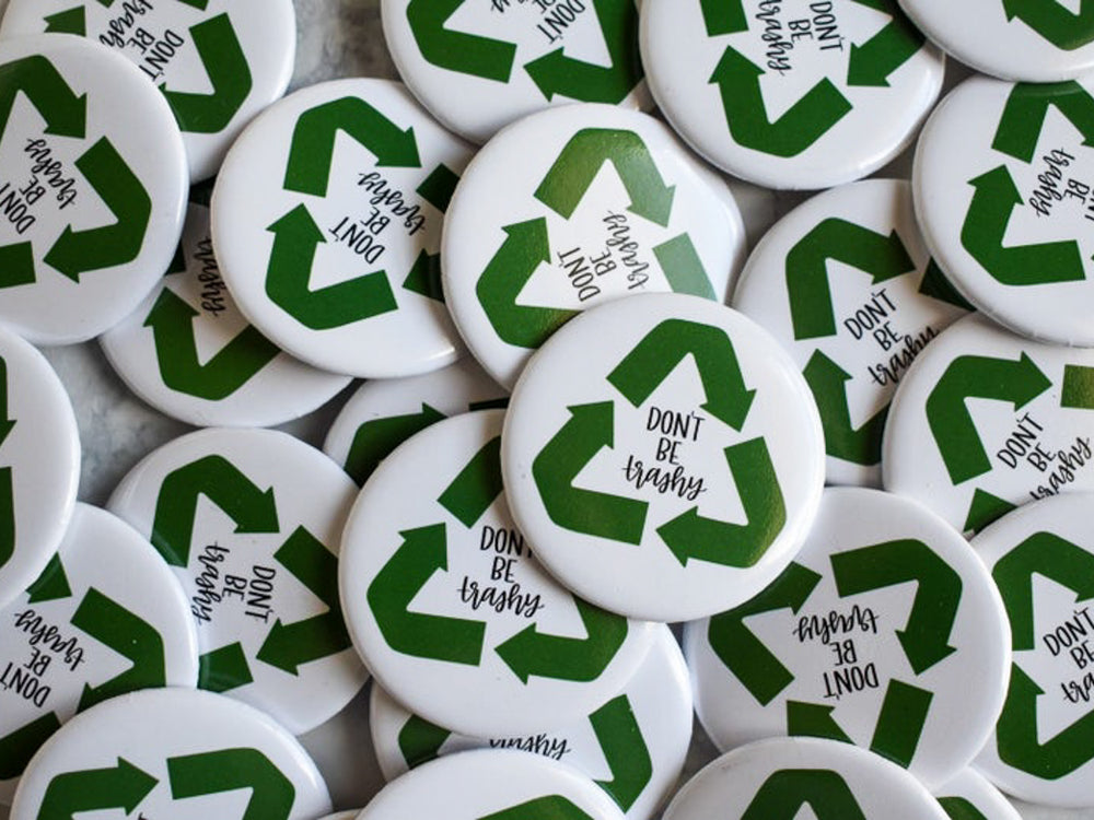 Don't Be Trashy Button - Cute Earth Day Buttons and Sticker