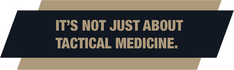 it's not just about tactical medicine