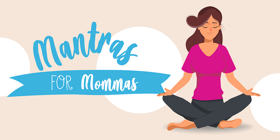 Mantras for Mommas