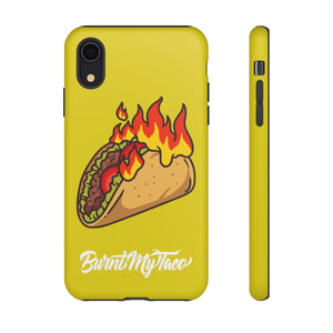 Burnt My Taco Tough Phone Cases