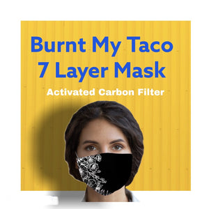 Burnt My Taco Black Floral Face Mask