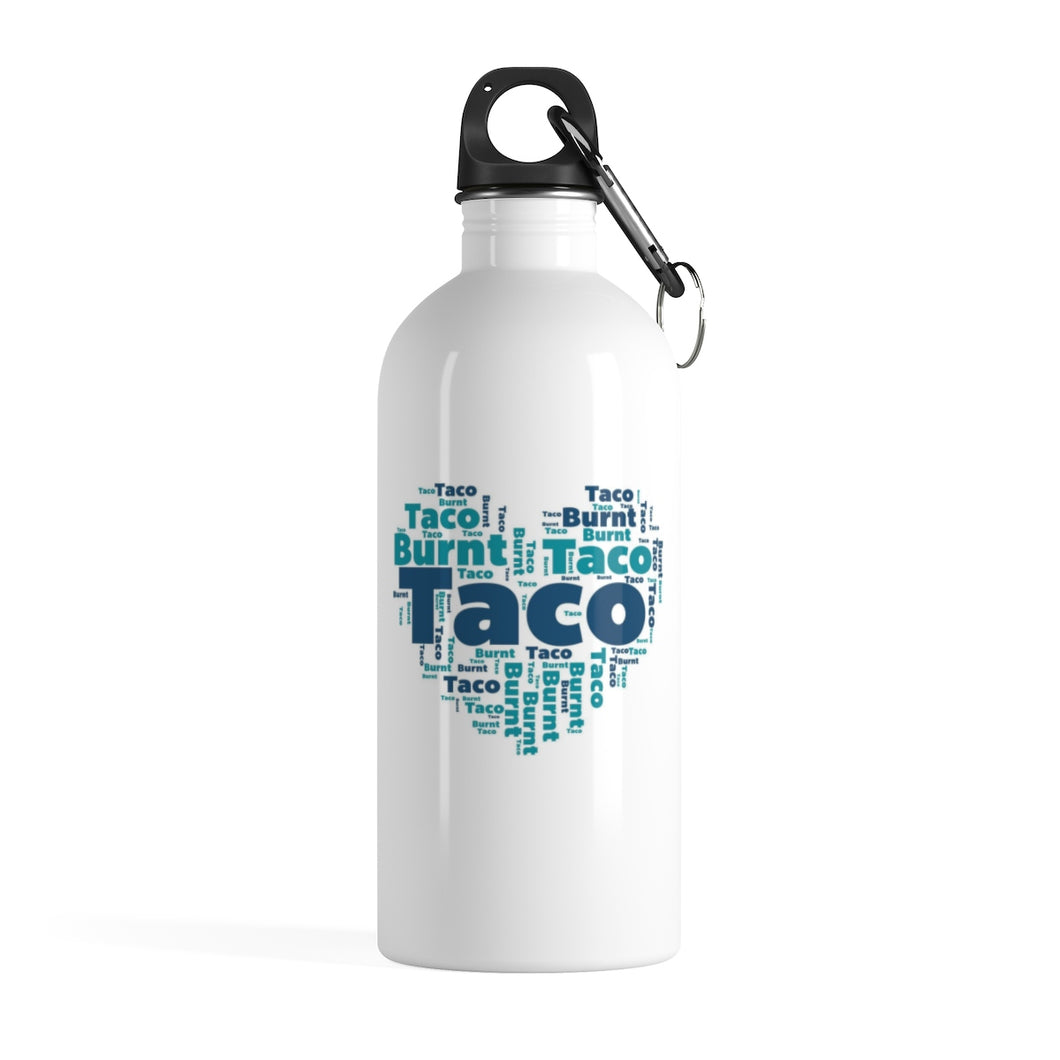 Burnt My Taco Stainless Steel Water Bottle