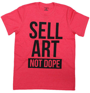 SELL ART NOT DOPE (HEATHER RED) UNISEX