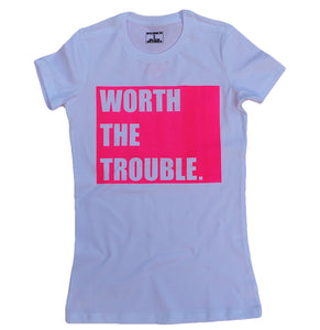 WORTH THE TROUBLE (WHITE & PINK)