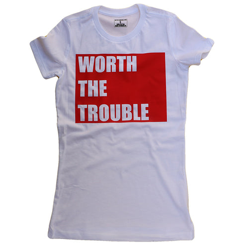 WORTH THE TROUBLE (WOMENS)
