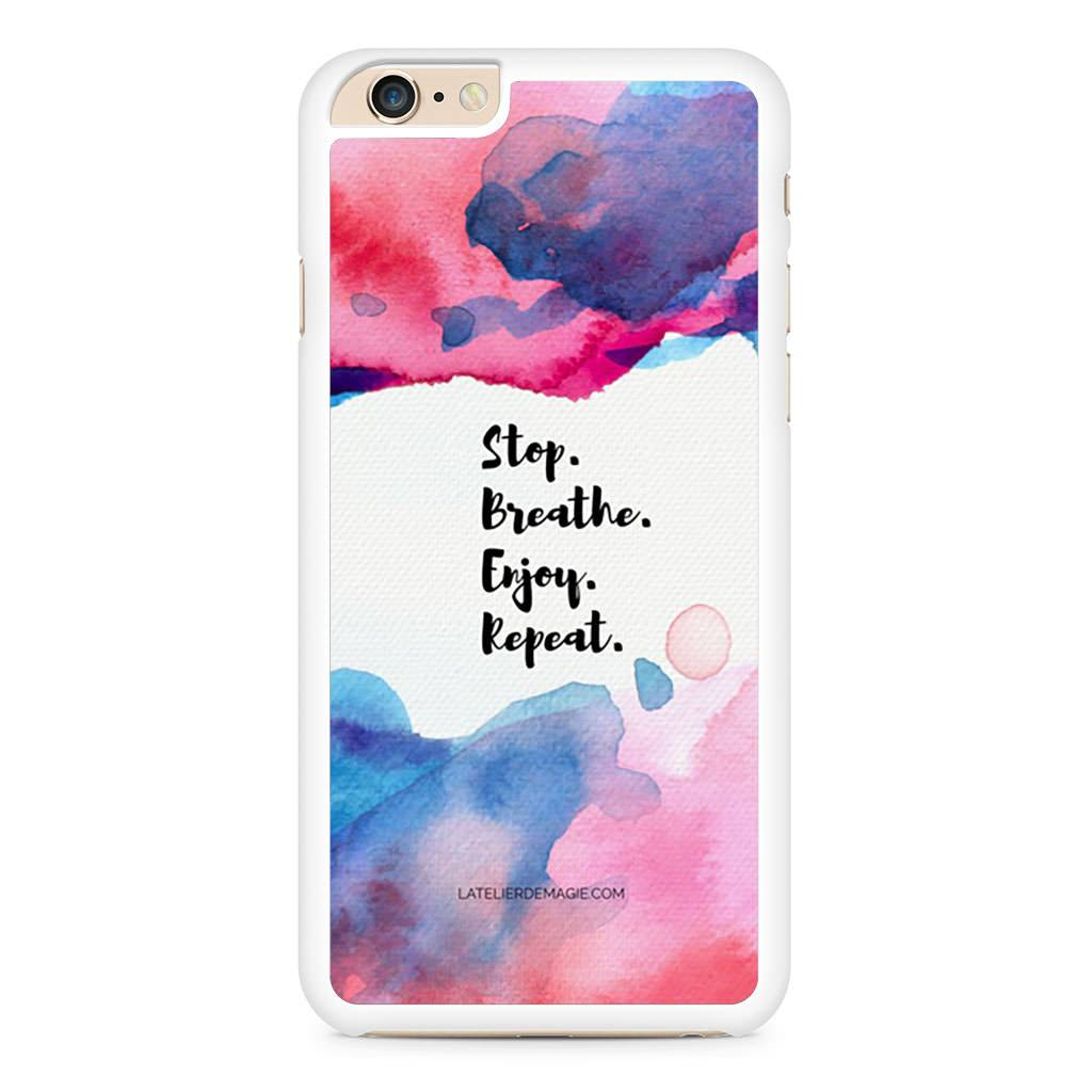 Stop,Breath,Enjoy,Repeat iPhone 6 Plus / 6s Plus case