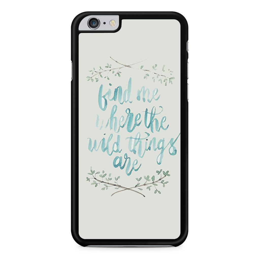 Find Me Where The Wild Things Are iPhone 6 Plus / 6s Plus case