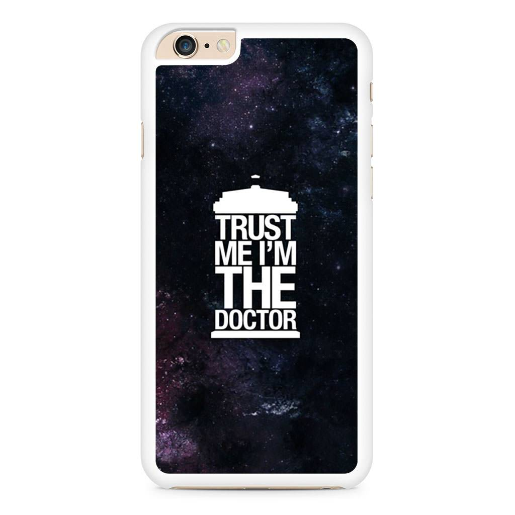Trust Me I M The Doctor iPhone 6 Plus / 6s Plus case