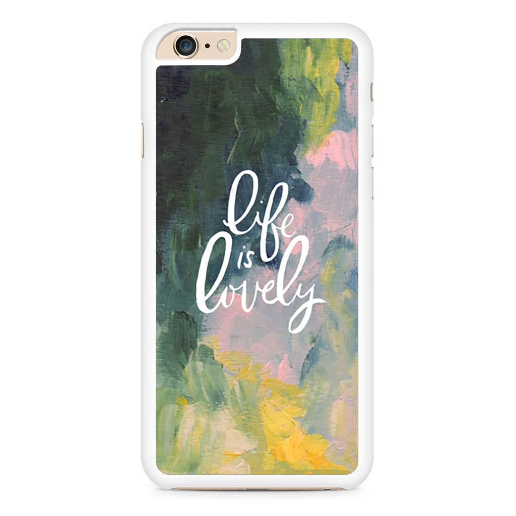 Life Is Lovely iPhone 6 Plus / 6s Plus case