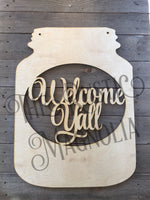 Blank Mason jar with Welcome Y'all  - cutout letters   - unfinished door hanger wood blanks laser cut wood painting