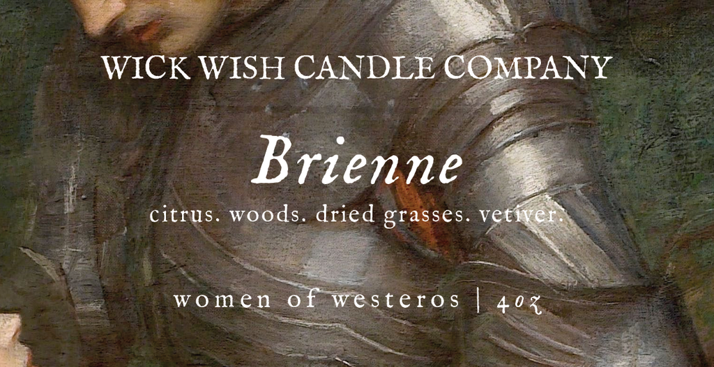 Brienne | Citrus. Woods. Dried Grasses. Vetiver. | Women of Westeros