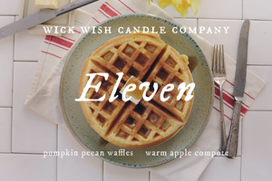 Eleven | Pumpkin Pecan Waffles. Apple Compote. | Wax Melt