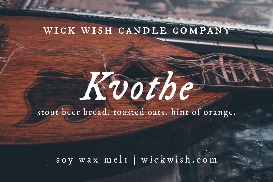 Kvothe | Stout Beer Bread. Toasted Oats. Hint of Orange. | Wax Melt