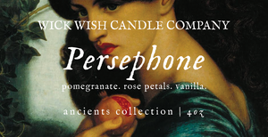 Persephone | Pomegranate. Rose Petals. Vanilla. | Ancients Collection