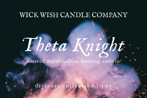 Theta Knight | Toasted Marshmallow. Burning Embers. | Wax Melt