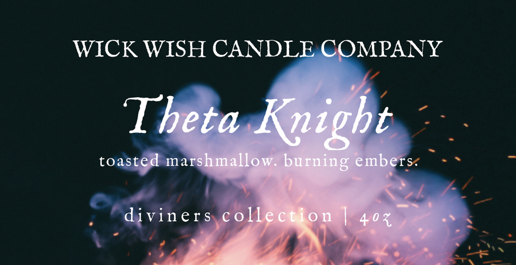 Theta Knight | Toasted Marshmallow. Burning Embers. | Diviners Collection