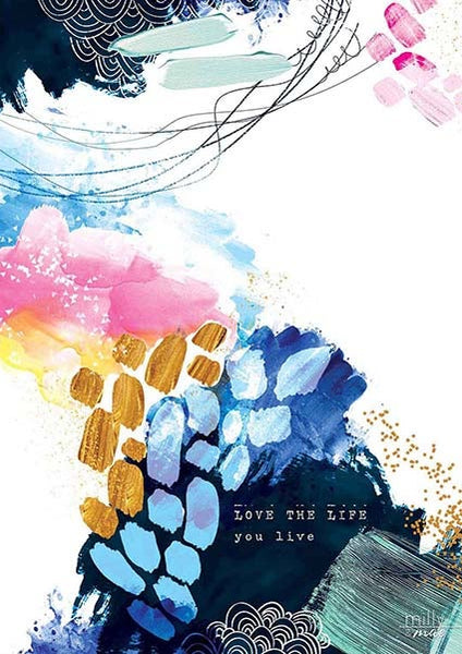 Love the life you live- Art Print
